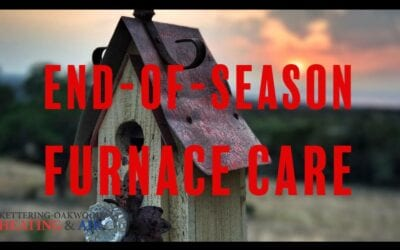 Reasons to Invest in End-Of-Season Furnace Care