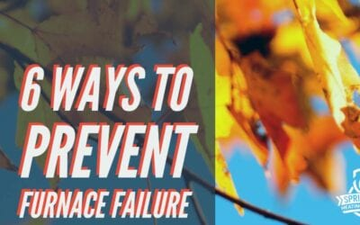 6 Quick Steps To Prevent Furnace Failure