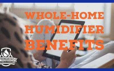 6 Major Benefits of Whole-Home Humidifiers