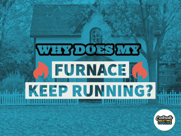 Why Does My Furnace Keep Running?
