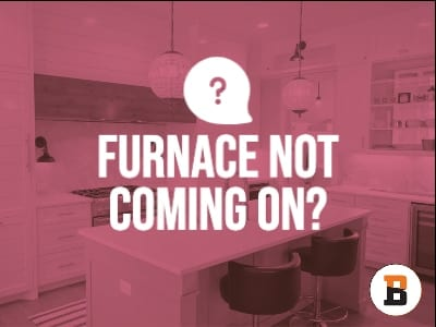 Why Isn't My Furnace Coming On?