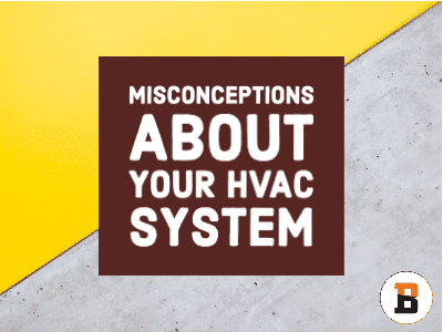 Common Misconceptions About Your HVAC System